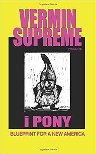 Amazon i pony blueprint for a new america 9780997852004 amazon i pony blueprint for a new america 9780997852004 vermin supreme books malvernweather Gallery