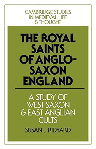 The royal saints of anglo saxon england a study of west saxon and the royal saints of anglo saxon england a study of west saxon and east anglian cults cambridge studies in medieval life and thought fourth series susan fandeluxe Gallery