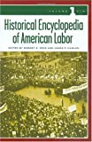 Historical Encyclopedia of American Labor, James P. Hanlan, 0313328633