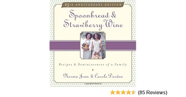 spoonbread strawberry wine recipes and reminiscences of a family
