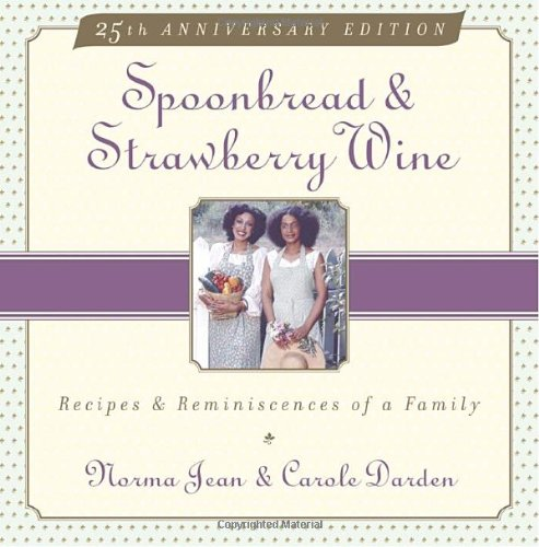 Spoonbread & Strawberry Wine: Recipes and Reminiscences of a Family by Norma Jean Darden, Carole Darden