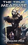 The True Measure (Terran Armor Corps) (Volume 3)
