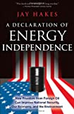 A Declaration of Energy Independence 1st Edition
