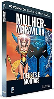 DC Graphic Novels. Mulher-Maravilha. Deuses e Mortais