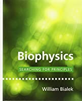 Biophysics: Searching for Principles Front Cover