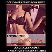Loving the Billionaire: Corporate Affairs, Book 3 | Andi Alexander