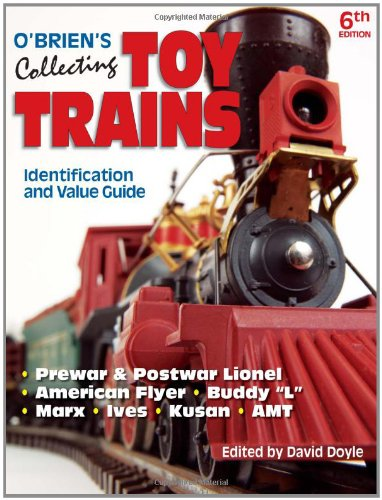 O'Brien's Collecting Toy Trains: Identification And Value Guide (O'Brien's Collecting Toy ()