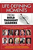 img - for Life-Defining Moments from Bold Thought Leaders book / textbook / text book