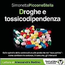 Droghe e tossicodipendenza Audiobook by Simonetta Piccone Stella Narrated by Alessandra Bedino