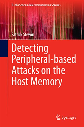 Download Detecting Peripheral-based Attacks on the Host Memory (T-Labs Series in Telecommunication Services) Pdf