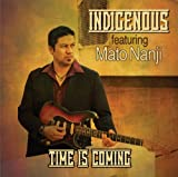Time Is Coming by Indigenous (2014-05-27)