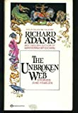 The Unbroken Web, Richard Adams, 0345303687