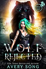 WOLF REJECTED: A Paranormal Shifter Romance (Aurelia's Pack Of Misfits Book 1) (English Edit