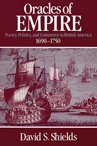Oracles of Empire: Poetry, Politics, and Commerce in British America, 1690-1750 Pdf