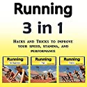Running: Hacks and Tricks to Improve Your Speed, Stamina, and Performance Audiobook by Jason Smith Narrated by Chris Brown
