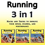 Running: Hacks and Tricks to Improve Your Speed, Stamina, and Performance | Jason Smith