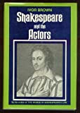 img - for Shakespeare and the Actors. book / textbook / text book