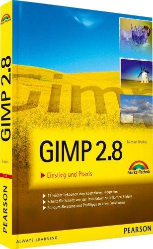 Gimp 2.8: Einstieg und Praxis by Michael Gradias (2012-10-01)
