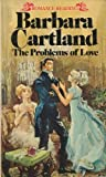 The Problems of Love, Barbara Cartland, 0553118013