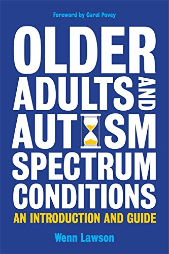 Older Adults and Autism Spectrum Conditions: An Introduction and (Spectrum Conditions)