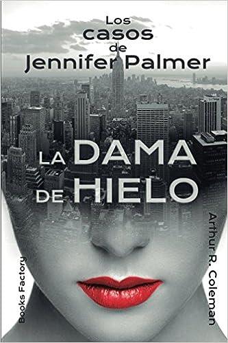 La dama de hielo: Los casos de Jennifer Palmer: Amazon.es ...