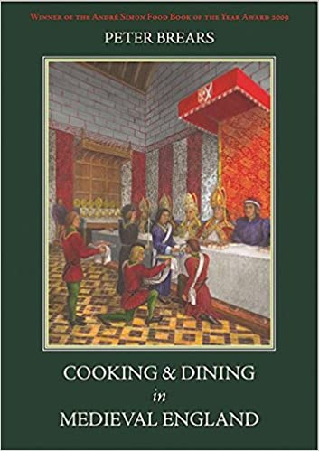 Cooking And Dining In Medieval England Peter Brears