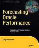 Forecasting Oracle Performance, Craig Shallahamer, 1430242930