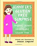 Jennifer's Gluten Free Surprise, Debbie Simpson, 149367367X