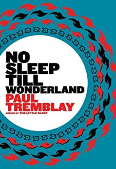 No Sleep till Wonderland: A Novel by [Tremblay, Paul]