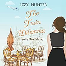 The Twin Dilemma Audiobook by Izzy Hunter Narrated by Claire Calverley