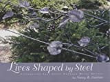 Lives Shaped by Steel : Celebrating East Coast Outdoor Metal Artists, Zastrow, Nancy B., 0975948903