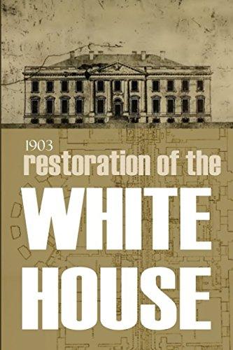 Restoration of the White House: 1903 pdf