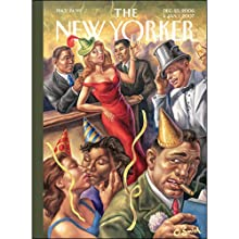 The New Yorker (Dec. 25, 2006) Periodical by Steve Coll, Liddie Widdecombe, James Surowiecki, Julian Barnes, Louise Erdrich, David Denby Narrated by Todd Mundt