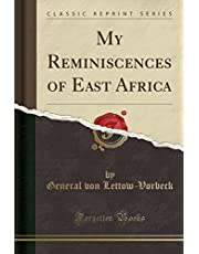 My Reminiscences of East Africa (Classic Reprint)