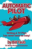 Automatic Pilot: Writing A TV Pilot Has Never Been So Easy!