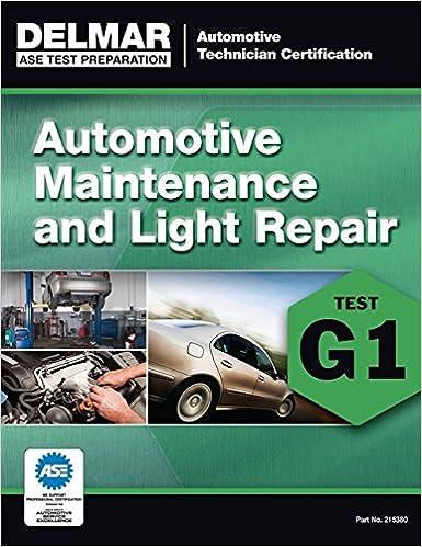 Superior ASE Technician Test Preparation Automotive Maintenance And Light Repair  (G1) (Delmar Ase Test Preparataion: Automotive Technician Certification)  1st Edition Design Ideas