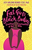 Fat Girls in Black Bodies: Creating Communities of