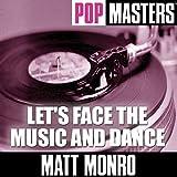 Matt Monro - Let's face the music and dance
