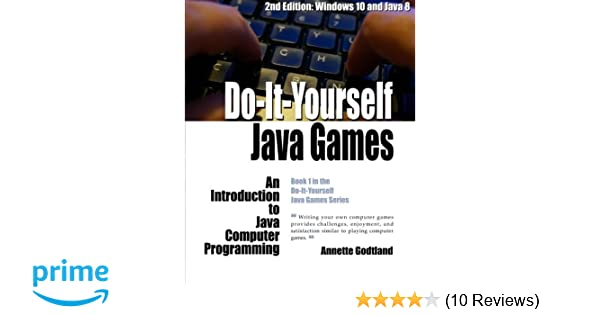 Do it yourself java games an introduction to java computer do it yourself java games an introduction to java computer programming volume 1 annette godtland leah darst 9781518789137 amazon books solutioingenieria Image collections