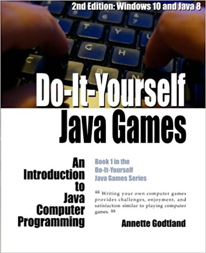 Do-It-Yourself Java Games: An Introduction to Java Computer