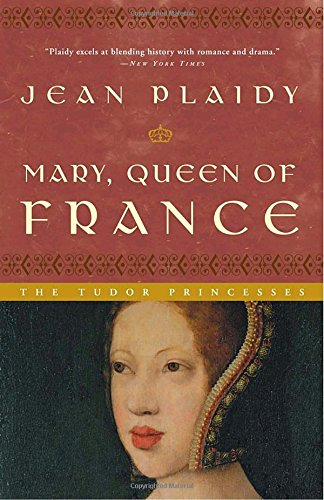 Mary, Queen of France: The Tudor Princesses