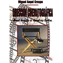 Dirección Cinematografica - Manual Avanzado de Aprendizaje Creativo... (Spanish Edition) May 4, 2013