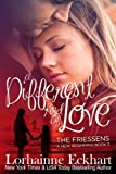 A Different Kind of Love (The Friessens: A New Beginning) (Volume 3)