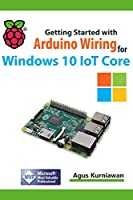 Getting Started with Arduino Wiring for Windows 10 IoT Core Front Cover