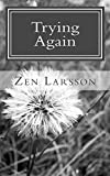 Trying Again: A Collection of Short Stories and Vignettes