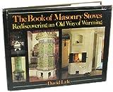 The Book of Masonry Stoves, David Lyle, 0931790581