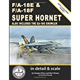 F/A-18E & F/A-18F Super Hornet in Detail & Scale: Also Includes the EA-18G Growler (Detail & Scale Series)
