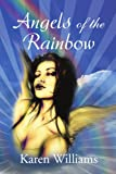 Angels of the Rainbow, Karen Williams, 1450051995