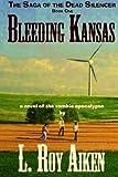 Bleeding Kansas:The SAGA of the DEAD SILENCER Book 1