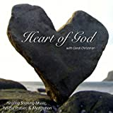 Heart of God - Healing Soaking Music, Restful Prayer, & Meditation